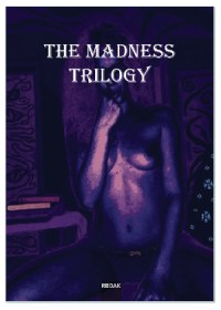 the madness trilogy